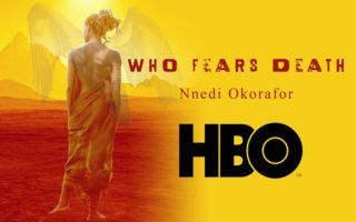who-fears-death-hbo